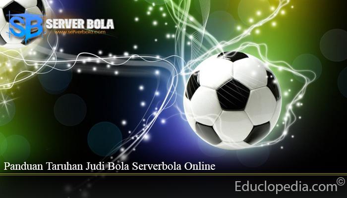 Panduan Taruhan Judi Bola Serverbola Online