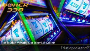 Tips Mudah Menang Slot Joker338 Online