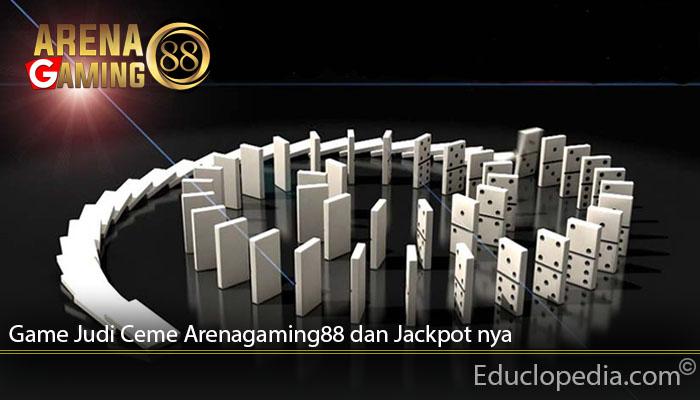 Game Judi Ceme Arenagaming88 dan Jackpot nya